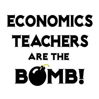 Economics Teachers Are The Bomb!