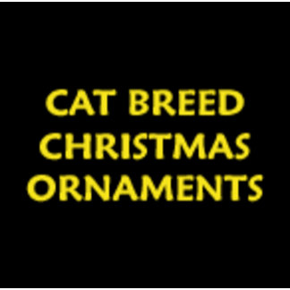 CAT BREED CHRISTMAS ORNAMENTS
