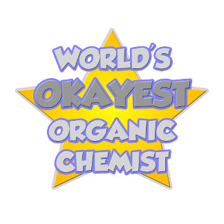 World's Okayest Organic Chemist ... Joke