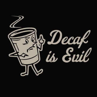 Evil Decaf