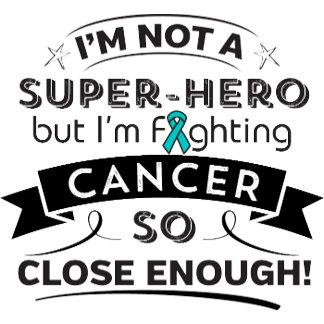 Ovarian Cancer Not a Super-Hero