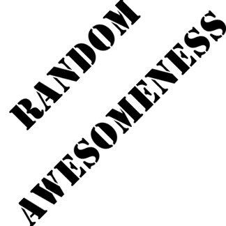 Random Awesomeness