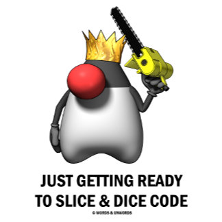 Just Getting Ready To Slice & Dice Code
