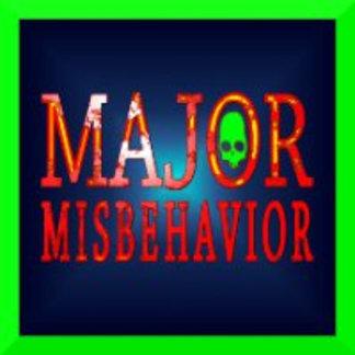 Major Misbehavior