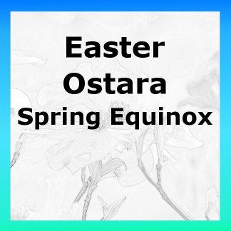 Easter Ostara Spring Equinox