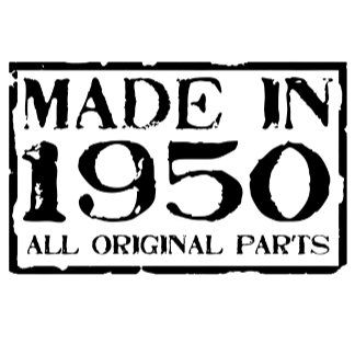 Made in 1950 - 2013