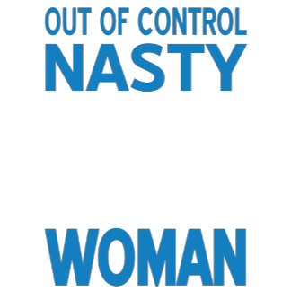 Nasty (YourState) Woman