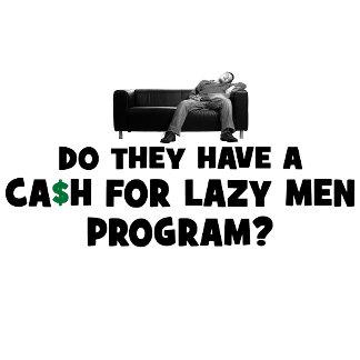 Cash for Lazy Men