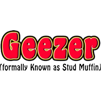 Geezer or Stud Muffin Grandpa T-Shirts Gifts