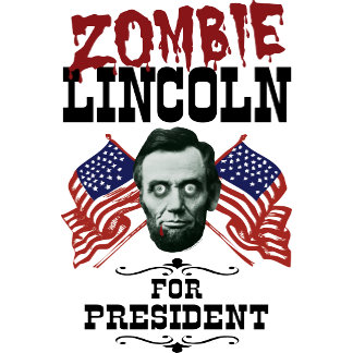 Zombie Lincoln For President