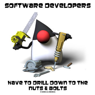 Software Developers Have To Drill Down To The Nuts