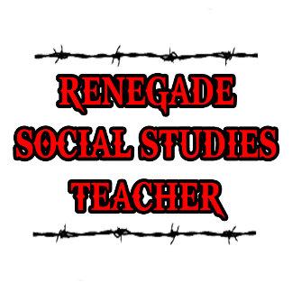 Renegade Social Studies Teacher