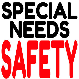 SPECIAL NEEDS SAFETY