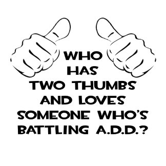 Two Thumbs and Loves Someone .. ADD