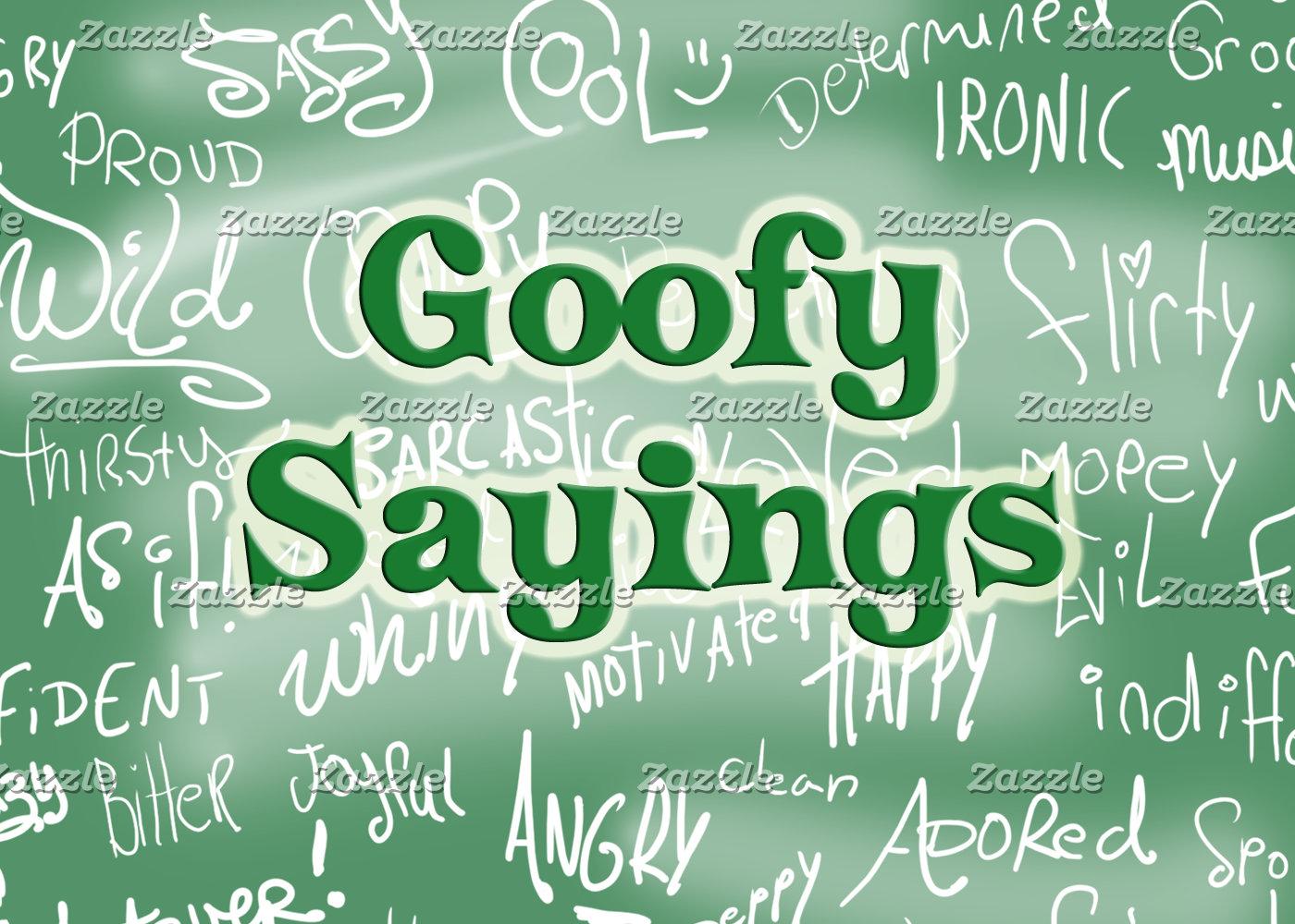 Goofy Sayings