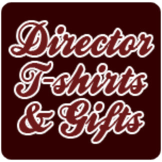 Director T-shirts & Gifts