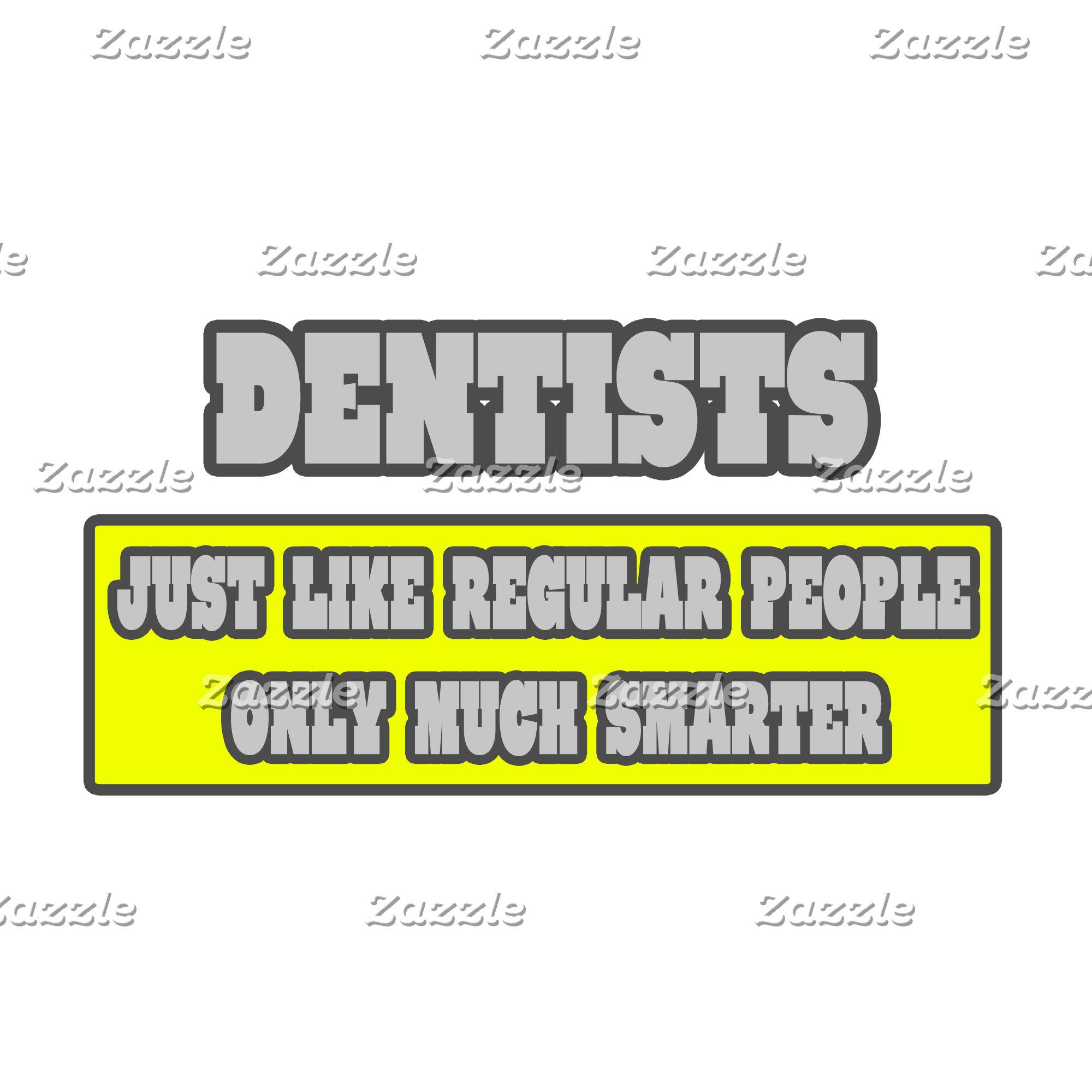 Dentists..Much Smarter
