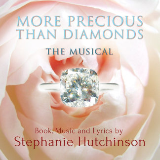 More Precious Than Diamonds: The Musical