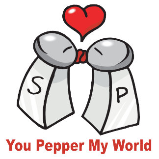 You Pepper My World T-shirts and Gifts