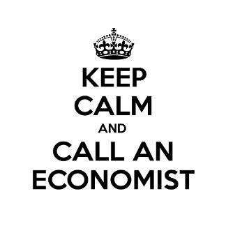 Keep Calm and Call an Economist