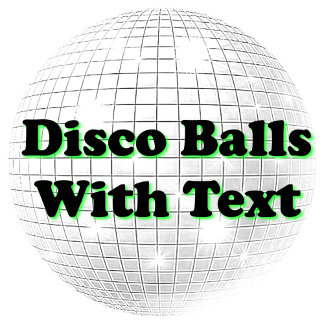 DISCO BALLS WITH TEXT