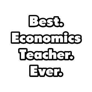 Best. Economics Teacher. Ever.