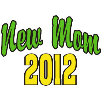 New Mom 2012 T-Shirts Gifts
