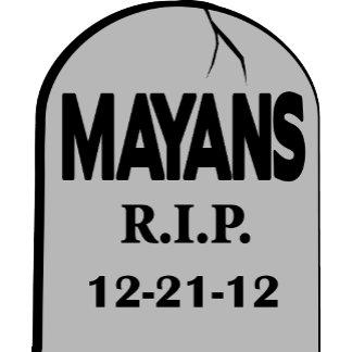 RIP Mayans