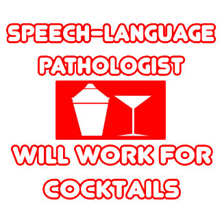 SLP...Will Work For Cocktails