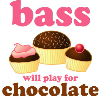 Bass Will Play For Chocolate T Shirts