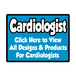 Cardiologist Shirts, Gifts and Apparel