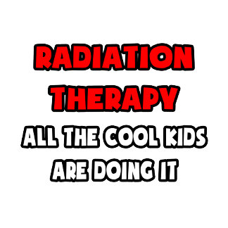 Funny Radiation Therapist Shirts and Gifts