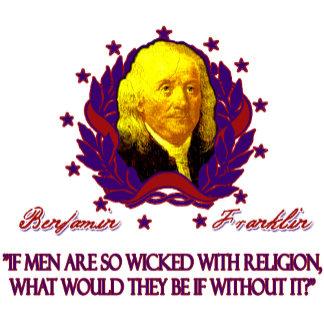 Ben Franklin on Men without Religion