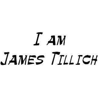 I Am James Tillich