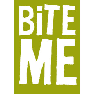 """Bite Me Poster Print"""
