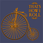 ♥ that's how i roll bicycle