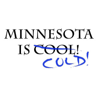 Minnesota is Cold!