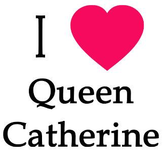 I Heart Queen Catherine