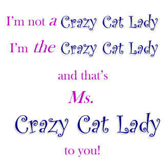 Ms. Crazy Cat Lady
