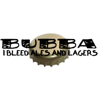 Bubba - I Bleed Ales and Lagers