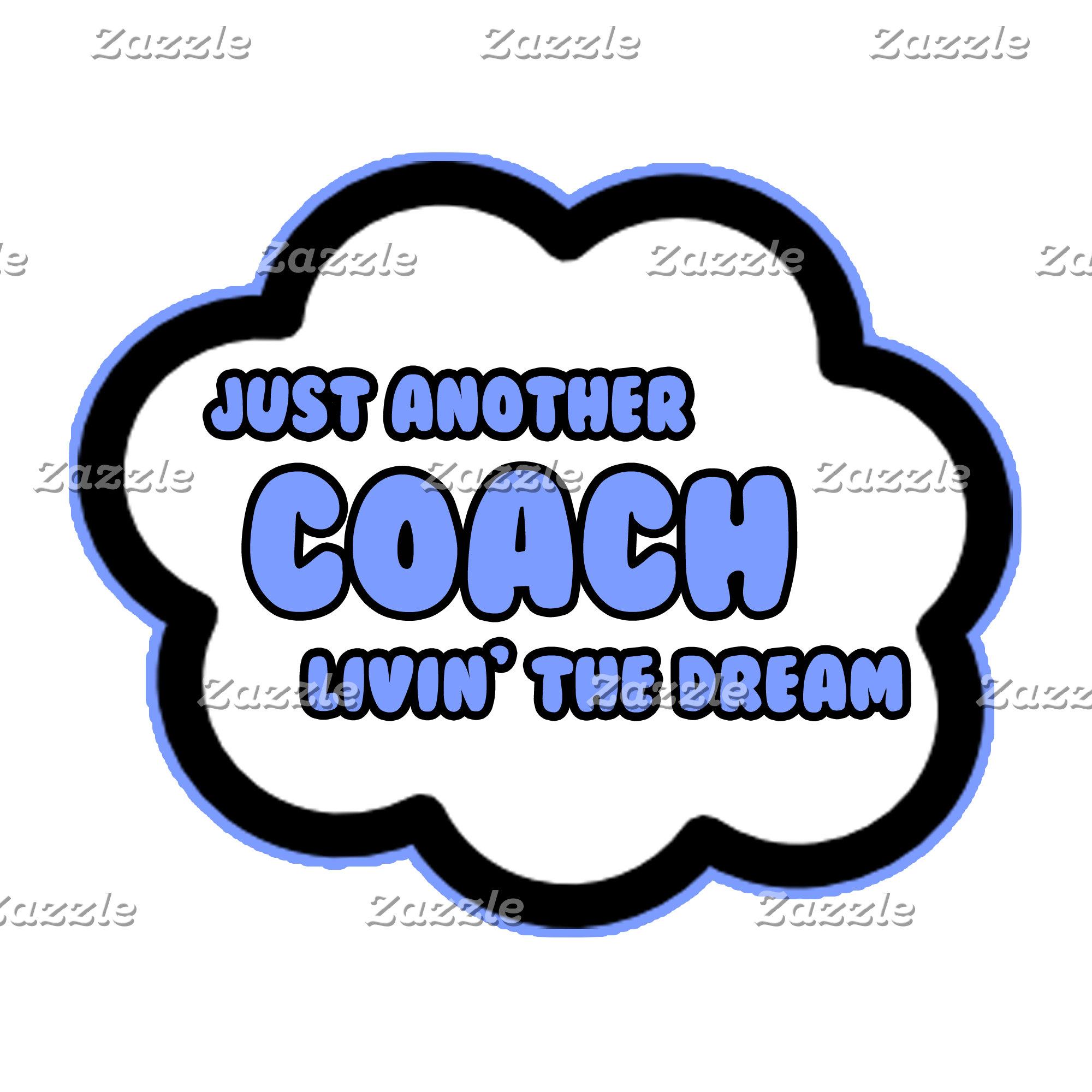Coach .. Livin' The Dream
