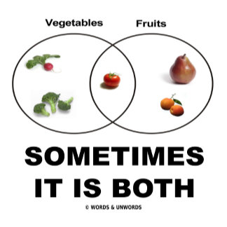 Sometimes It Is Both (Vegetables Fruits Humor)