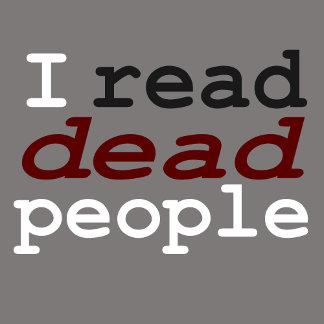 I read Dead People