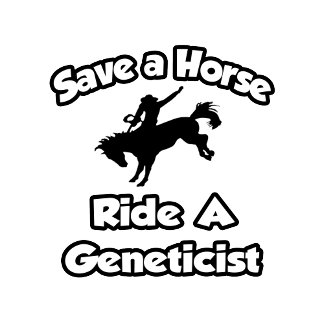 Save a Horse, Ride a Geneticist