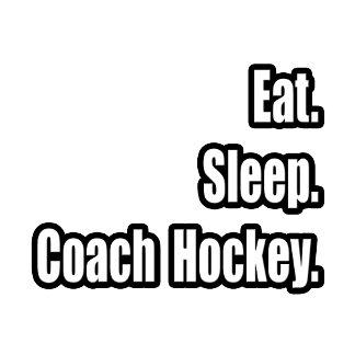 Eat. Sleep. Coach Hockey.