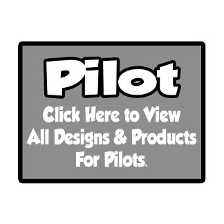 Pilot Shirts, Gifts and Apparel