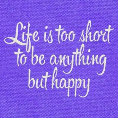 Life's Short Be Happy Purple