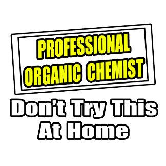 Professional Organic Chemist...Joke