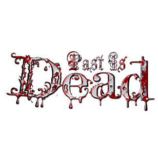 Past Is Dead