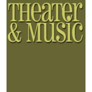 Theater & Music